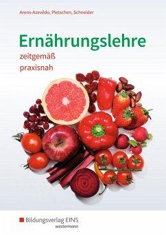 Ernährungslehre zeitgemäß, praxisnah. Schülerband - Arens-Azevêdo, Ulrike;Pletschen, Renate;Schneider, Georg