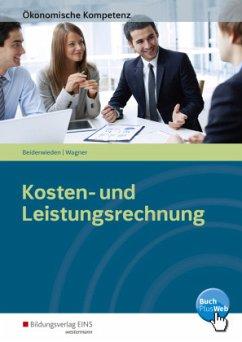Kosten- und Leistungsrechnung - Beiderwieden, Arndt; Wagner, Michael