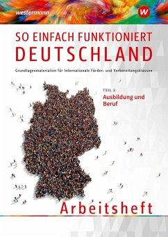 So einfach funktioniert Deutschland. Arbeitsheft - Akbay, Vahide; Hellborg, Gundula