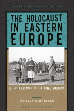 The Holocaust in Eastern Europe (eBook, PDF) - Beorn, Waitman Wade