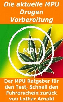 Die aktuelle MPU Drogen Vorbereitung (eBook, ePUB)