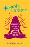 Namaste the Hard Way (eBook, ePUB)
