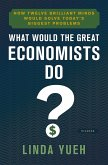 What Would the Great Economists Do? (eBook, ePUB)