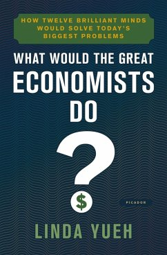 What Would the Great Economists Do? (eBook, ePUB) - Yueh, Linda