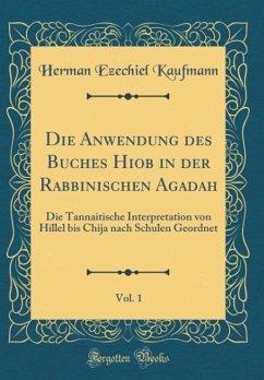 Die Anwendung des Buches Hiob in der Rabbinischen Agadah, Vol. 1
