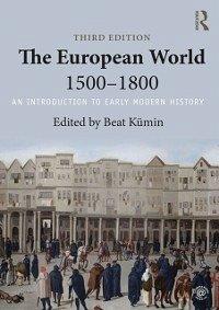 The European World 1500-1800 (eBook, PDF)