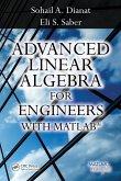 Advanced Linear Algebra for Engineers with MATLAB (eBook, ePUB)