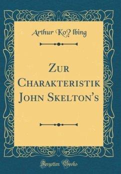 Zur Charakteristik John Skelton's (Classic Reprint)