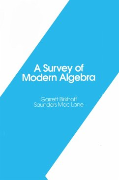 A Survey of Modern Algebra (eBook, PDF) - Birkhoff, Garrett; Mac Lane, Saunders