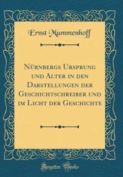 Nürnbergs Ursprung und Alter in den Darstellung...