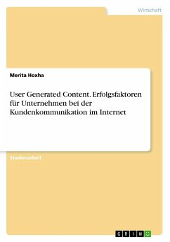User Generated Content. Erfolgsfaktoren für Unternehmen bei der Kundenkommunikation im Internet