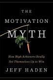 The Motivation Myth (eBook, ePUB)