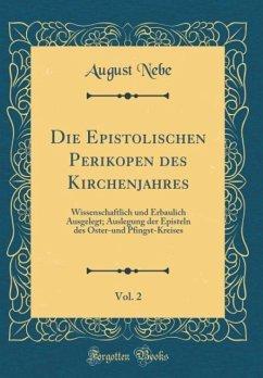 Die Epistolischen Perikopen des Kirchenjahres, Vol. 2