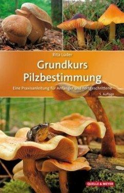 Grundkurs Pilzbestimmung - Lüder, Rita