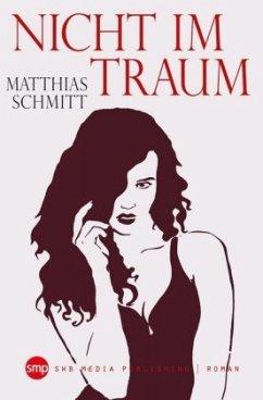 Nicht im Traum - Schmitt, Matthias
