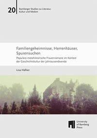 Familiengeheimnisse, Herrenhäuser, Spurensuchen - Häfner, Lisa