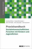 Praxishandbuch Sozialwissenschaftliches Forschen mit Kindern und Jugendlichen (eBook, PDF)