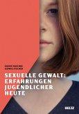 Sexuelle Gewalt: Erfahrungen Jugendlicher heute (eBook, PDF)
