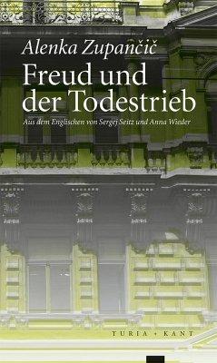 Freud und der Todestrieb - Zupancic, Alenka