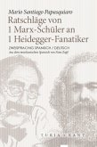 Ratschläge von 1 Marx-Schüler an 1 Heidegger-Fanatiker