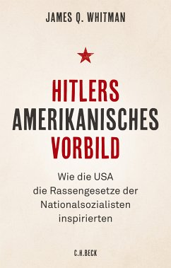 Hitlers amerikanisches Vorbild (eBook, ePUB) - Whitman, James Q.