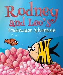 Rodney and Leo's Underwater Adventure (eBook, ePUB) - Publishing, Speedy