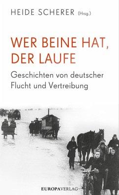Wer Beine hat, der laufe (eBook, ePUB) - Scherer, Heide