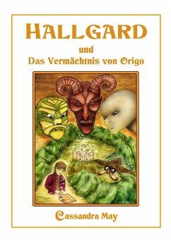 Hallgard und Das Vermächtnis von Origo (eBook, ePUB) - May, Cassandra