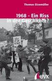 1968 - Ein Riss in der Geschichte? (eBook, ePUB)
