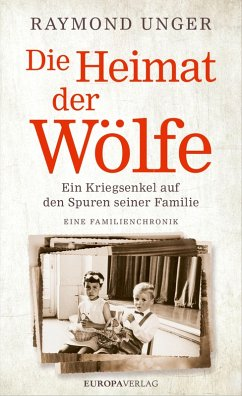 Die Heimat der Wölfe (eBook, ePUB) - Unger, Raymond