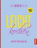 Leicht kochen - Das Kochbuch (eBook, ePUB)