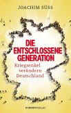 Die entschlossene Generation (eBook, ePUB)
