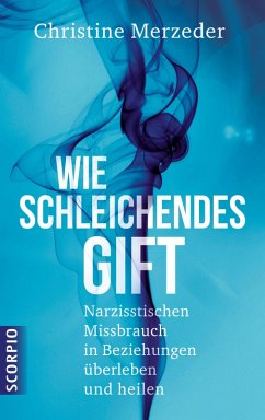 Wie schleichendes Gift (eBook, ePUB) - Merzeder, Christine