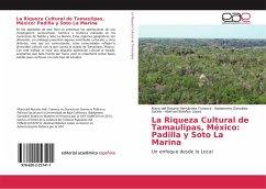 La Riqueza Cultural de Tamaulipas, México: Padilla y Soto La Marina