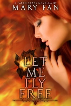 Let Me Fly Free (Fated Stars)