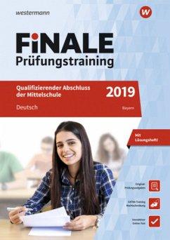 Finale Prüfungstraining 2019 - Qualifizierender Abschluss der Mittelschule Bayern, Deutsch