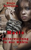 Marie - Unterwerfung in der Mühle