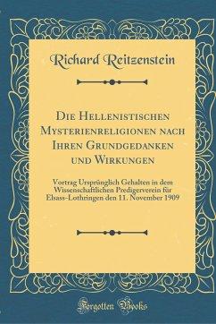 Die Hellenistischen Mysterienreligionen nach Ihren Grundgedanken und Wirkungen