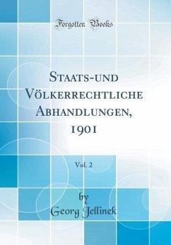 Staats-und Völkerrechtliche Abhandlungen, 1901,...