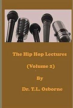The Hip Hop Lectures (Volume 2) (eBook, ePUB) - Osborne, T. L.