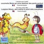 L'histoire de la petite coccinelle Marie qui aime dessiner des points partout. Francais-Anglais / The story of the little Ladybird Marie, who wants to paint dots everythere. French-English (MP3-Download)
