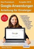 Das Praxisbuch Google-Anwendungen - Anleitung für Einsteiger (Ausgabe 2018)