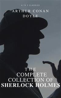 The Complete Collection of Sherlock Holmes (eBook, ePUB)