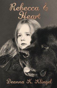 Rebecca & Heart - Klingel, Deanna K.