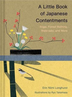 A Little Book of Japanese Contentments: Ikigai,...