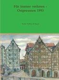 FYr immer verloren - Ostpreussen 1993