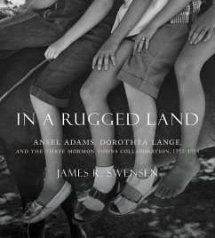 In a Rugged Land: Ansel Adams, Dorothea Lange, ...