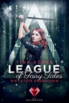 League of Fairy Tales. Die letzte Erzählerin (eBook, ePUB) - Köpke, Tina