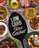 Low Carb Slow Cooker - Das Kochbuch für Ihren Schongarer (eBook, ePUB)