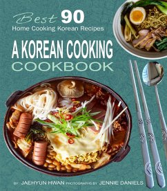 A Korean Cooking Cookbook: Best 90 Home Cooking...